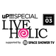 uP!!! SPECIAL LIVE HOLIC vol.3 supported by SPACE SHOWER TV