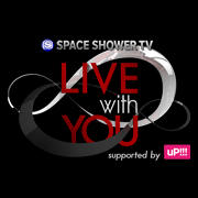 "SPACE SHOWER TV ""LIVE with YOU"" ~KICK THE CAN CREW~supported by uP!!!"