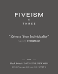 "FIVEISM×THREE presents ""Release Your Individuality"" supported by EYESCREAM  ご招待"