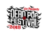 DEAD POP FESTiVAL 2018 SPECIAL DAY1/DAY2